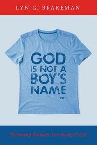 God Is Not a Boy's Name - Lyn G Brakeman - cover