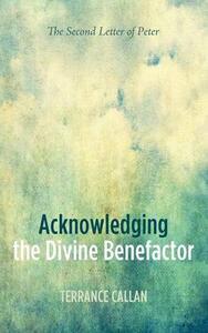 Acknowledging the Divine Benefactor - Terrance Callan - cover