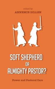 Soft Shepherd or Almighty Pastor? - cover