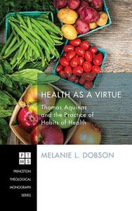 Health as a Virtue - Melanie L Dobson - cover
