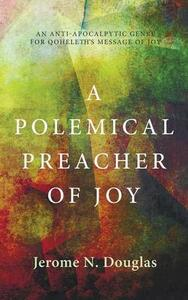 A Polemical Preacher of Joy - Jerome N Douglas - cover