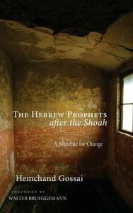 The Hebrew Prophets After the Shoah - Hemchand Gossai - cover