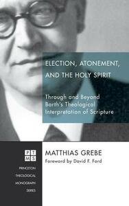 Election, Atonement, and the Holy Spirit - Matthias Grebe - cover