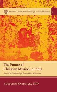 The Future of Christian Mission in India - Augustine Svd Kanjamala - cover