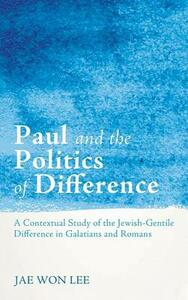 Paul and the Politics of Difference - Jae Won Lee - cover