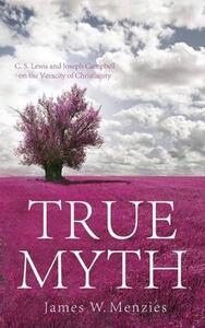 True Myth - James W Menzies - cover