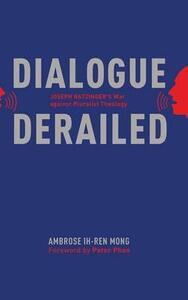 Dialogue Derailed - Ambrose Ih-Ren Mong - cover