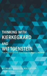 Thinking with Kierkegaard and Wittgenstein - Richard Griffith Rollefson - cover