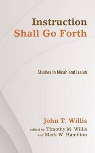 Instruction Shall Go Forth - John T Willis - cover