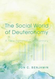 The Social World of Deuteronomy - Don C Benjamin - cover