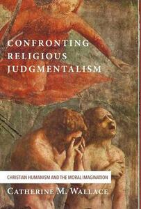 Confronting Religious Judgmentalism - Catherine M Wallace - cover