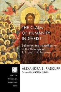 The Claim of Humanity in Christ - Alexandra S Radcliff - cover