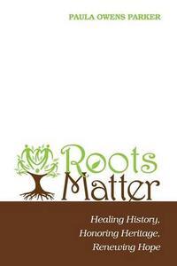 Roots Matter - Paula Owens Parker - cover