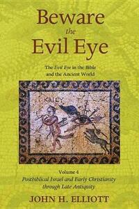 Beware the Evil Eye Volume 4 - John H Elliott - cover