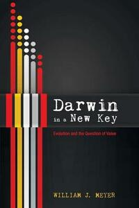 Darwin in a New Key - William J Meyer - cover