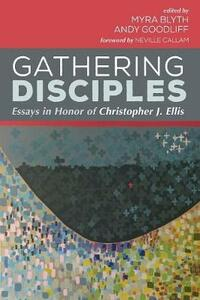 Gathering Disciples: Essays in Honor of Christopher J. Ellis - cover