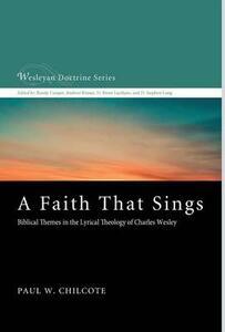 A Faith That Sings - Paul W Chilcote - cover