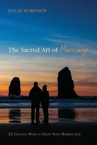 The Sacred Art of Marriage - David Robinson - cover
