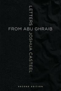 Letters from Abu Ghraib, Second Edition - Joshua Casteel - cover