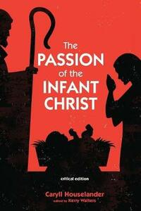 The Passion of the Infant Christ - Caryll Houselander - cover