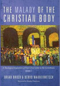 The Malady of the Christian Body - Brian Brock,Bernd Wannenwetsch - cover