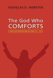 The God Who Comforts - Douglas D Webster - cover