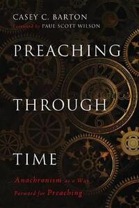 Preaching Through Time - Casey C Barton - cover