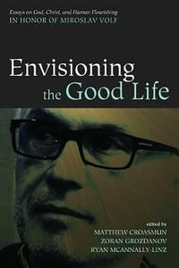Envisioning the Good Life - cover