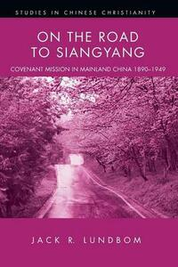 On the Road to Siangyang - Jack R Lundbom - cover