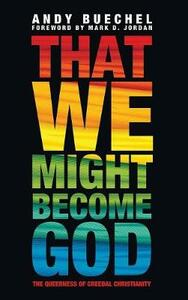 That We Might Become God - Andy Buechel - cover
