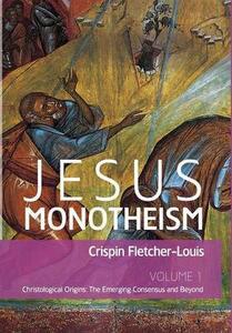 Jesus Monotheism - Crispin Fletcher-Louis - cover