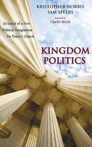 Kingdom Politics - Kristopher Norris,Sam Speers - cover