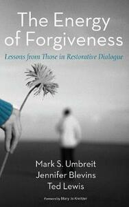 The Energy of Forgiveness - Mark S Umbreit,Jennifer Blevins,Ted Lewis - cover