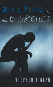 Bullying in the Churches - Stephen Finlan - cover