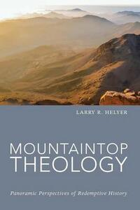 Mountaintop Theology - Larry R Helyer - cover