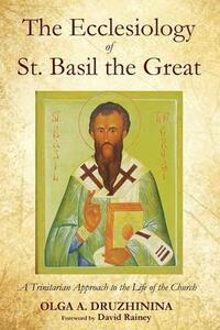 The Ecclesiology of St. Basil the Great - Olga a Druzhinina - cover