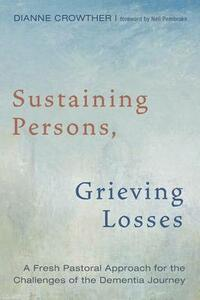 Sustaining Persons, Grieving Losses - Dianne Crowther - cover