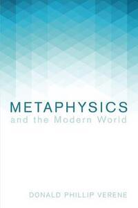 Metaphysics and the Modern World - Donald Phillip Verene - cover