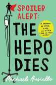 Libro in inglese Spoiler Alert: The Hero Dies: A Memoir of Love, Loss, and Other Four-Letter Words Michael Ausiello