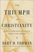 Libro in inglese The Triumph of Christianity: How a Forbidden Religion Swept the World Bart D Ehrman