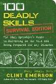 Libro in inglese 100 Deadly Skills: Survival Edition: The Seal Operative's Guide to Surviving in the Wild and Being Prepared for Any Disaster Clint Emerson