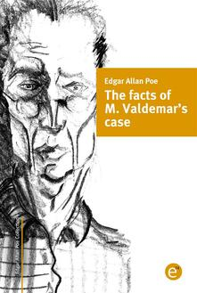 Thefacts of M. Valdemar's case