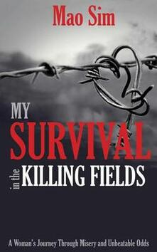 My Survival in the Killing Fields