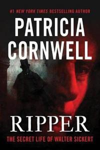 Libro in inglese Ripper: The Secret Life of Walter Sickert  - Patricia Cornwell