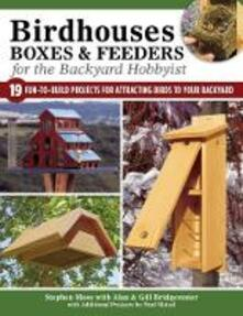 Birdhouses, Boxes & Feeders for the Backyard Hobbyist - A. & G. Bridgewater - cover