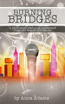 Burning Bridges (a short story with characters from the French Girl series)