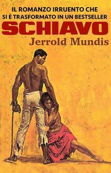 Schiavo - Jerrold Mundis - ebook