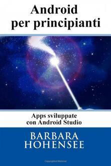 Programmare In Android Per Principianti - Barbara Hohensee - ebook