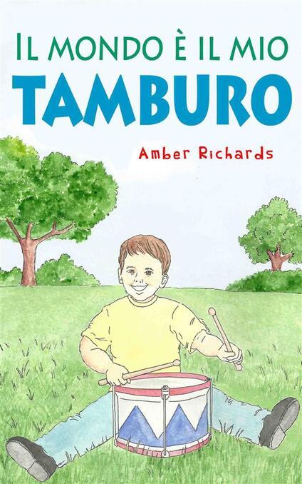 Il Mondo È Il Mio Tamburo - Amber Richards - ebook