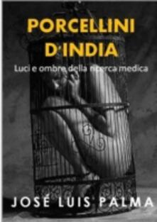 Porcellini D'india - José Luis Palma - ebook